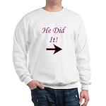 He Did It! Sweatshirt