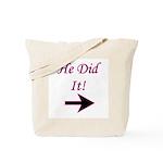 He Did It! Tote Bag