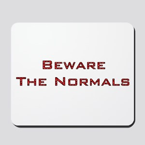 Beware The Normals Mousepad