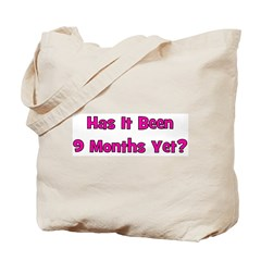 Has It Been 9 Months Yet? Tote Bag