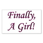 Finally, A Girl! Rectangle Sticker