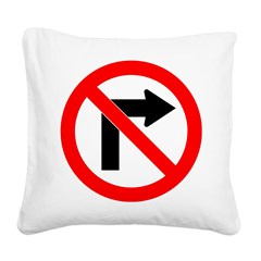 No Right Turn no border.psd Square Canvas Pillow