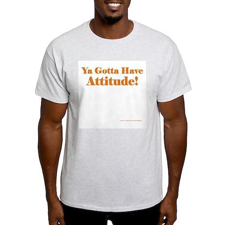 Have Attitude! (in Orange) Ash Grey T-Shirt