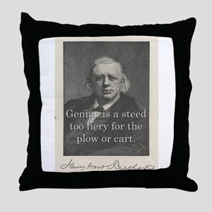 Genius Is A Steed - H W Beecher Throw Pillow