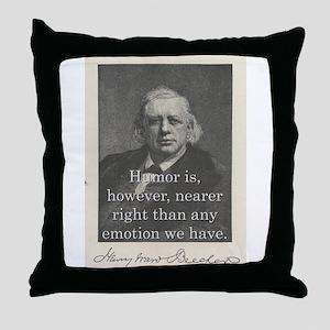 Humor Is However - H W Beecher Throw Pillow