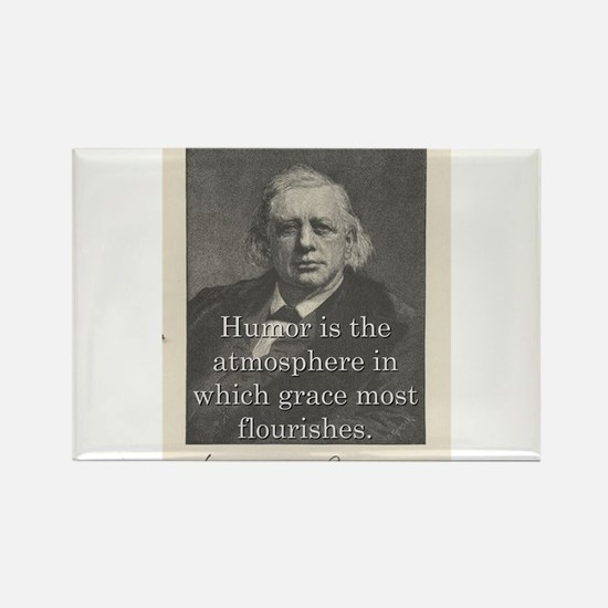 Humor Is The Atmosphere - H W Beecher Magnets