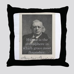 Humor Is The Atmosphere - H W Beecher Throw Pillow