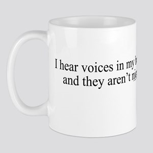 New SectionI hear voices in m Mug