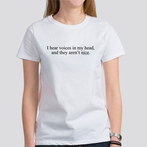 New SectionI hear voices in m Women's T-Shirt