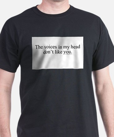 The voices in my head don't l Black T-Shirt