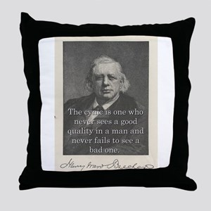 The Cynic Is One - H W Beecher Throw Pillow