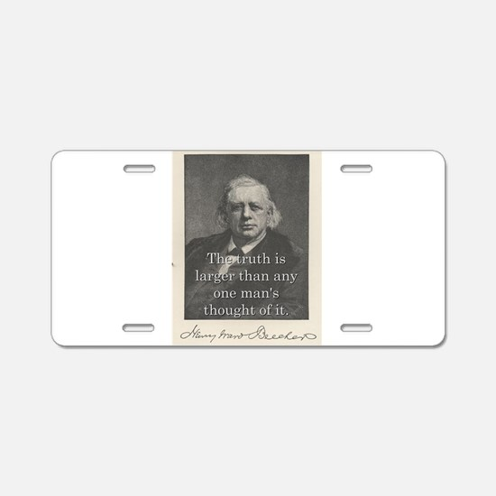 The Truth Is Larger - H W Beecher Aluminum License