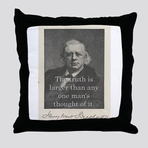 The Truth Is Larger - H W Beecher Throw Pillow