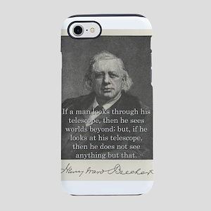 If A Man Look Through - H W Beecher iPhone 7 Tough