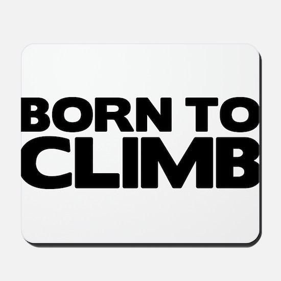 BORN TO CLIMB Mousepad