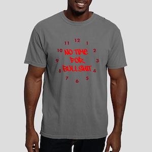 No Time For Bullshit Mens Comfort Colors Shirt