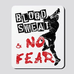 Blood, Sweat and No Fear (Lacrosse) Mousepad