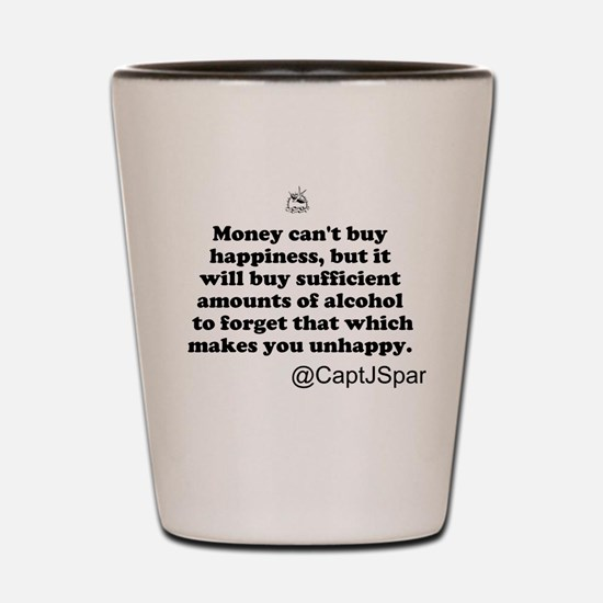 Money cant buy happiness Shot Glass