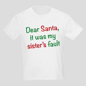 Dear Santa, it was my sister's fault Kids Light T-