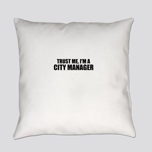 Trust Me, I'm A City Manager Everyday Pillow