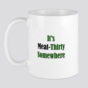 It's Meat-Thirty Mug