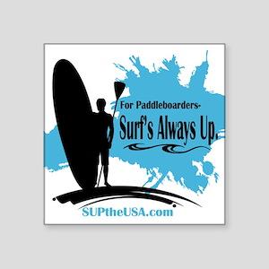 """Surf's Always Up Square Sticker 3"""" x 3"""""""