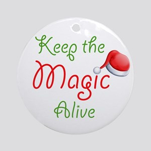 Keep the Magic Alive Ornament (Round)