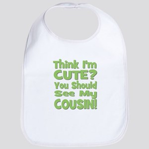 Think I'm Cute?  Cousin - Gre Bib