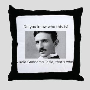 Nikola Goddamn Tesla Throw Pillow