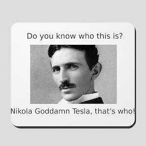 Nikola Goddamn Tesla Mousepad