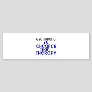 Gyongdang Is Cheaper Than Therapy Sticker (Bumper)