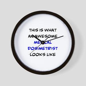 awesome medical dosimetrist Wall Clock