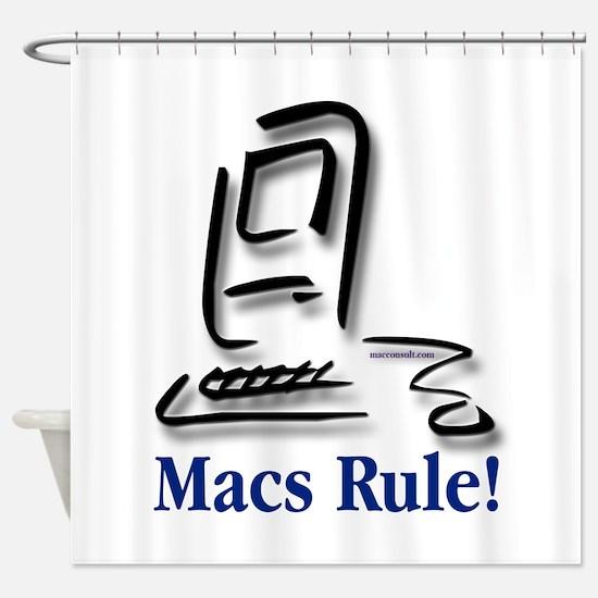 Macs Rule! Shower Curtain