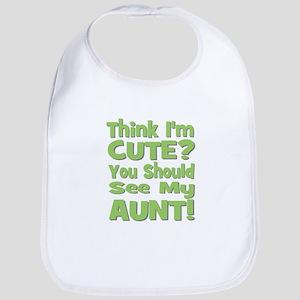 Think I'm Cute? Aunt Green Bib