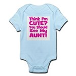 Think I'm Cute? Aunt Pink Infant Creeper