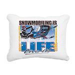SNOWMOBILING-IS-LIFE- Rectangular Canvas Pillo