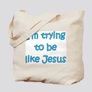 Trying to be like Jesus (blue) Tote Bag