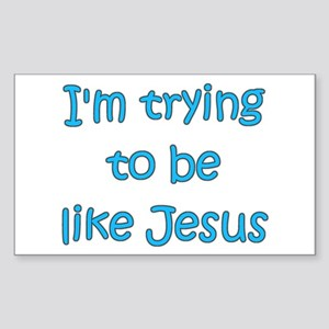 Trying to be like Jesus (blue) Sticker (Rectangula