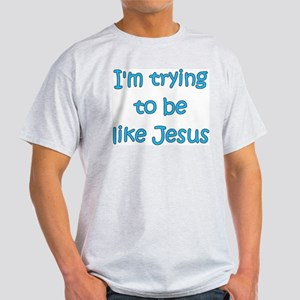Trying to be like Jesus (blue) Ash Grey T-Shirt