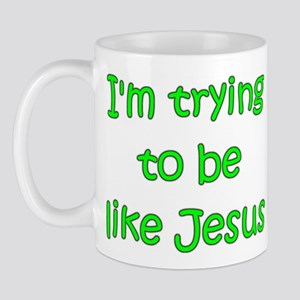 Trying to be like Jesus (green) Mug