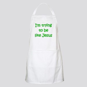 Trying to be like Jesus (green) BBQ Apron