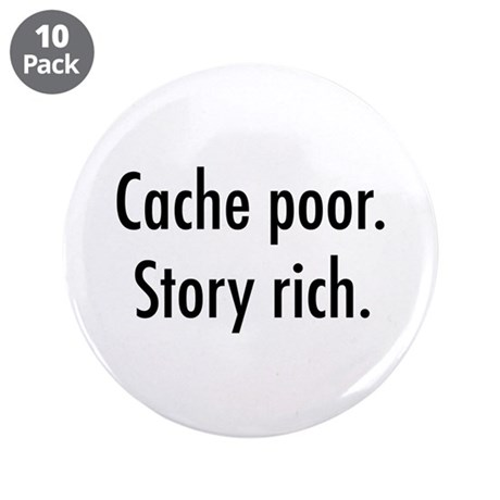"Cache poor.png 3.5"" Button (10 pack)"