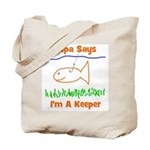 Papa Says I'm A Keeper Tote Bag