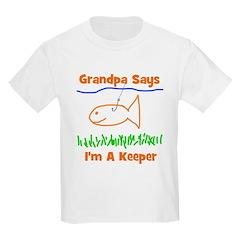 Grandpa Says I'm A Keeper Kids T-Shirt
