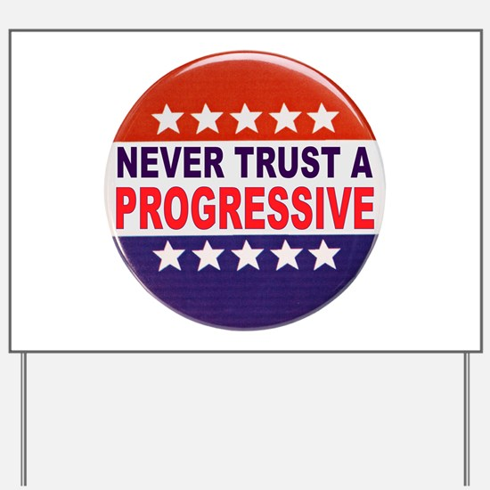 PROGRESSIVE POLITICAL BUTTON Yard Sign