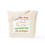 Gramps Says I'm A Keeper Tote Bag