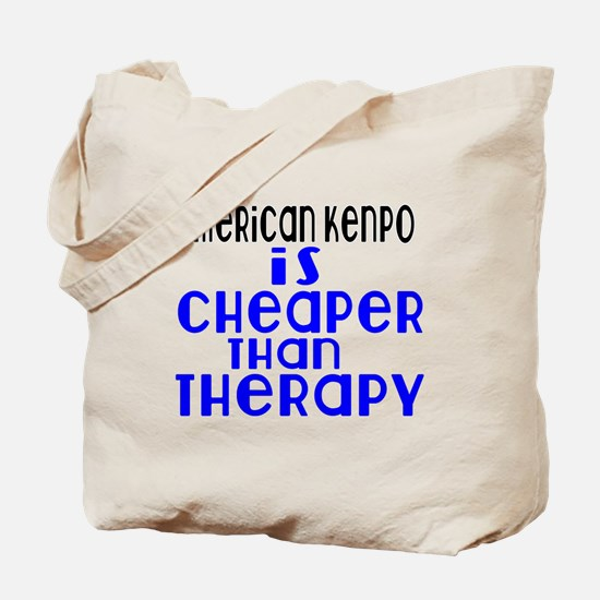 American Kenpo Is Cheaper Than Therapy Tote Bag