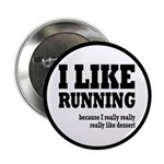"I Like Running and Dessert 2.25"" Button (10 p"