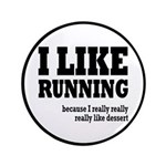 "I Like Running and Dessert 3.5"" Button"