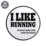 "I Like Running and Dessert 3.5"" Button (10 pa"